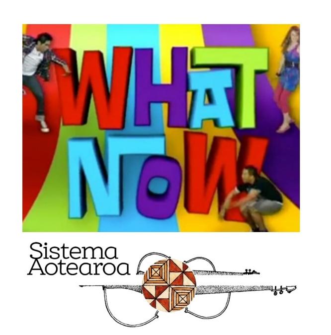 Sistema Aotearoa Stars on TV2 WHAT NOW